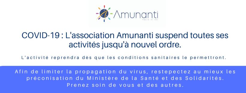 COVID-19 _ L'association Amunanti suspend ttoutes ses activités jusqu'à nouvel ordre.
